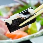 佐賀近海の旬の味わいが一番の魅力ですが、「有明海苔」で巻いて食べる地元ならではの食べ方もオススメしたい理由です。私は海苔産地の出身ですので、香り高い海苔の美味しさもぜひ味わっていただきたいですね。